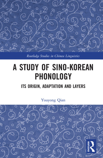 A Study of Sino-Korean Phonology Its Origin, Adaptation and Layers book cover