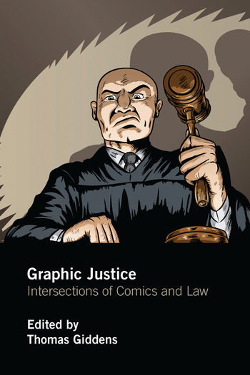 Graphic Justice Intersections of Comics and Law book cover