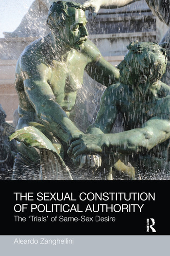 The Sexual Constitution of Political Authority The 'Trials' of Same-Sex Desire book cover