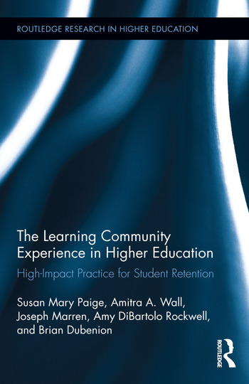 The Learning Community Experience in Higher Education High-Impact Practice for Student Retention book cover