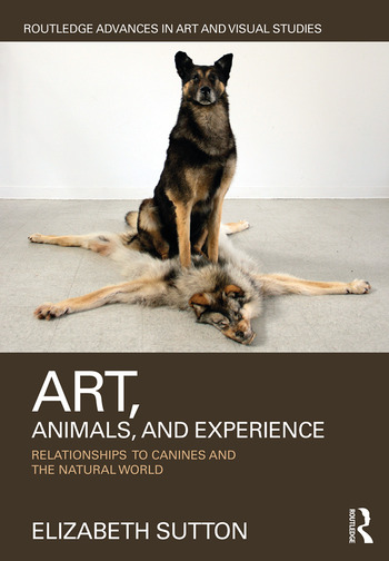 Art, Animals, and Experience Relationships to Canines and the Natural World book cover