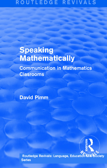 Routledge Revivals: Speaking Mathematically (1987) Communication in Mathematics Clasrooms book cover