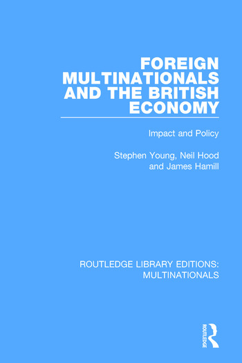 Foreign Multinationals and the British Economy Impact and Policy book cover