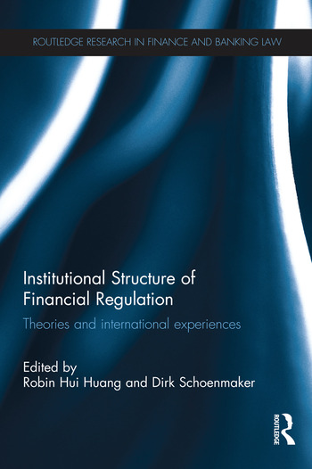 Institutional Structure of Financial Regulation Theories and International Experiences book cover