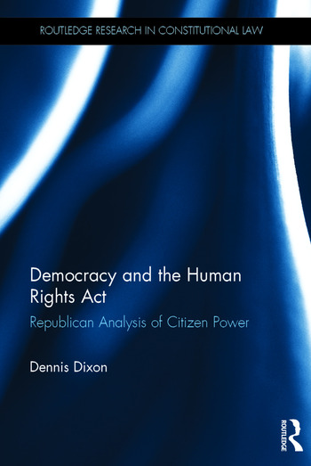 Democracy and the Human Rights Act Republican Analysis of Citizen Power book cover
