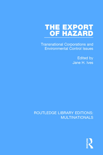 The Export of Hazard Transnational Corporations and Environmental Control Issues book cover