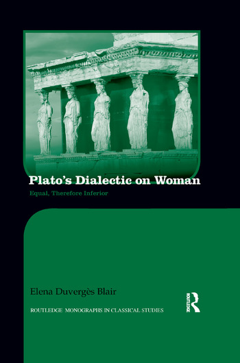 Plato's Dialectic on Woman Equal, Therefore Inferior book cover
