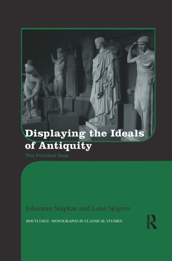 Displaying the Ideals of Antiquity The Petrified Gaze book cover