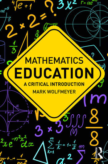 Mathematics Education A Critical Introduction book cover
