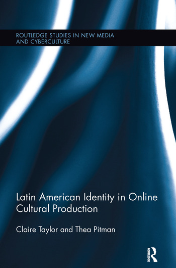 Latin American Identity in Online Cultural Production book cover