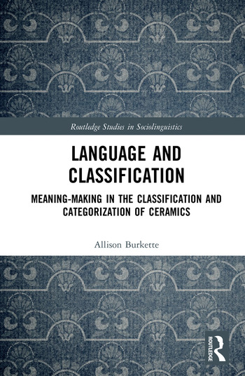 Language and Classification Meaning-Making in the Classification and Categorization of Ceramics book cover