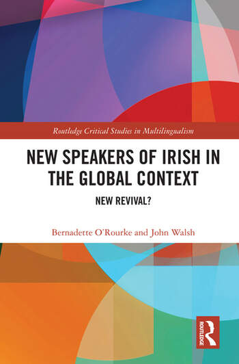 New Speakers of Irish in the Global Context New Revival? book cover