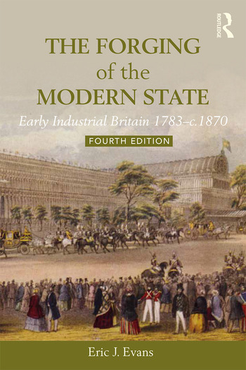 The Forging of the Modern State Early Industrial Britain, 1783-c.1870 book cover