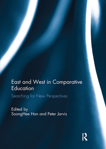 East and West in Comparative Education Searching for New Perspectives book cover