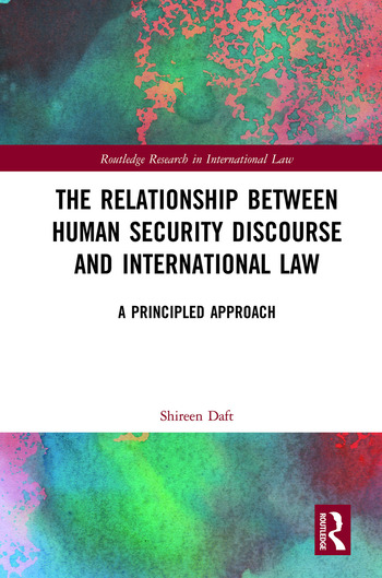 The Relationship between Human Security Discourse and International Law A Principled Approach book cover