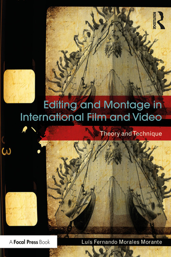 Editing and Montage in International Film and Video Theory and Technique book cover