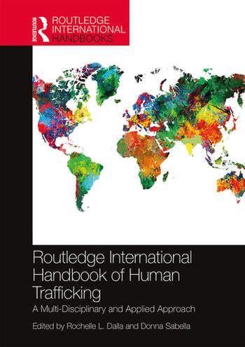 Routledge International Handbook of Human Trafficking A Multi-Disciplinary and Applied Approach book cover