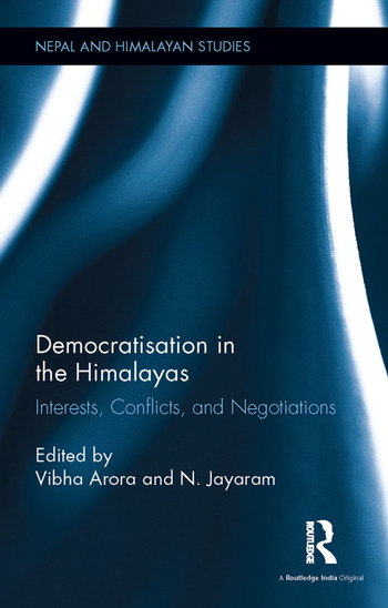 Democratisation in the Himalayas Interests, Conflicts, and Negotiations book cover