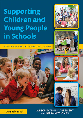 Supporting Children and Young People in Schools A Guide for Foundation Degree Students book cover
