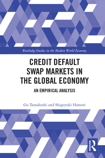 Credit Default Swap Markets in the Global Economy An Empirical Analysis book cover