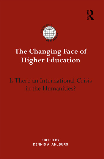 The Changing Face of Higher Education Is There an International Crisis in the Humanities? book cover