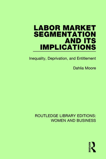 Labor Market Segmentation and its Implications Inequality, Deprivation, and Entitlement book cover