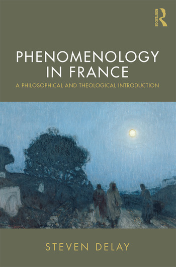 Phenomenology in France A Philosophical and Theological Introduction book cover