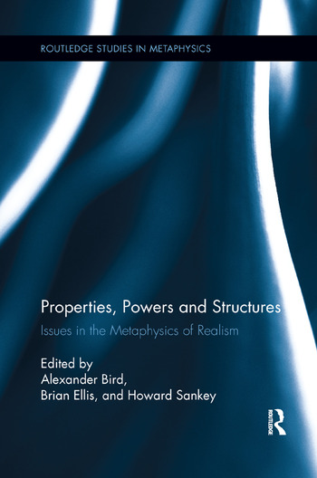 Properties, Powers and Structures Issues in the Metaphysics of Realism book cover