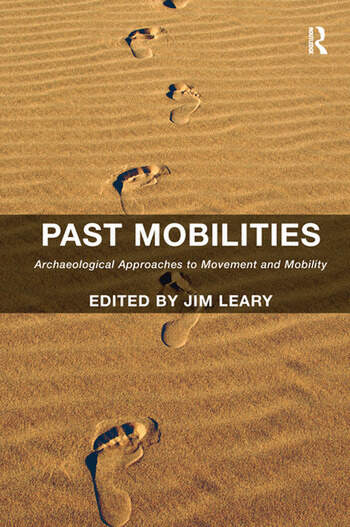 Past Mobilities Archaeological Approaches to Movement and Mobility book cover