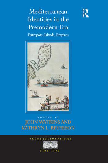 Mediterranean Identities in the Premodern Era Entrepôts, Islands, Empires book cover