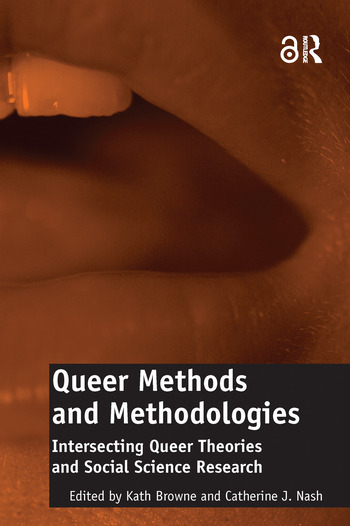 Queer Methods and Methodologies (Open Access) Intersecting Queer Theories and Social Science Research book cover