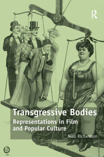 Transgressive Bodies Representations in Film and Popular Culture book cover