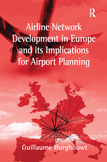 Airline Network Development in Europe and its Implications for Airport Planning book cover
