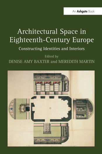 Architectural Space in Eighteenth-Century Europe Constructing Identities and Interiors book cover