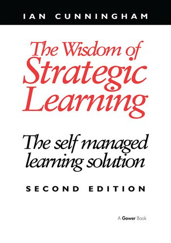 The Wisdom of Strategic Learning The Self Managed Learning Solution book cover