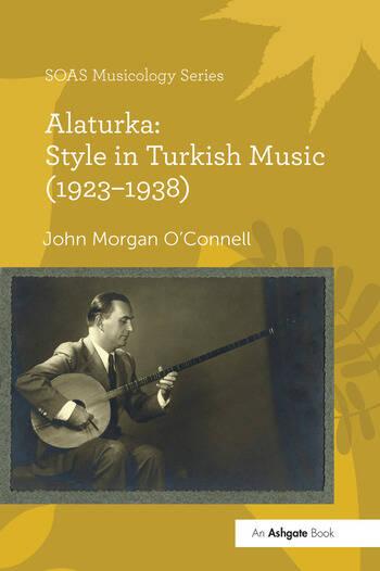 Alaturka: Style in Turkish Music (1923–1938) book cover