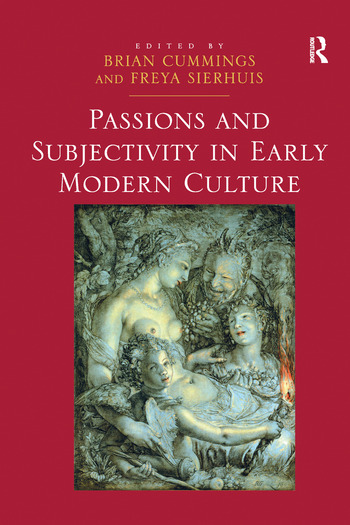 Passions and Subjectivity in Early Modern Culture book cover