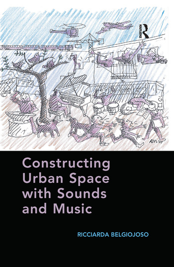 Constructing Urban Space with Sounds and Music book cover