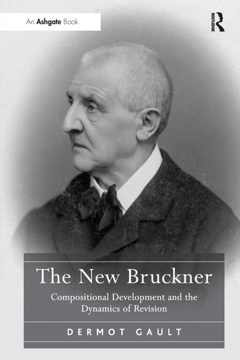 The New Bruckner Compositional Development and the Dynamics of Revision book cover