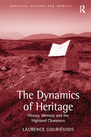 The Dynamics of Heritage History, Memory and the Highland Clearances book cover