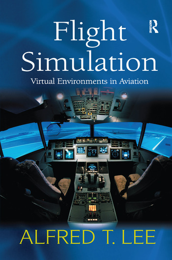 Flight Simulation Virtual Environments in Aviation book cover