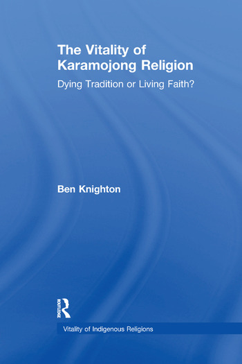 The Vitality of Karamojong Religion Dying Tradition or Living Faith? book cover