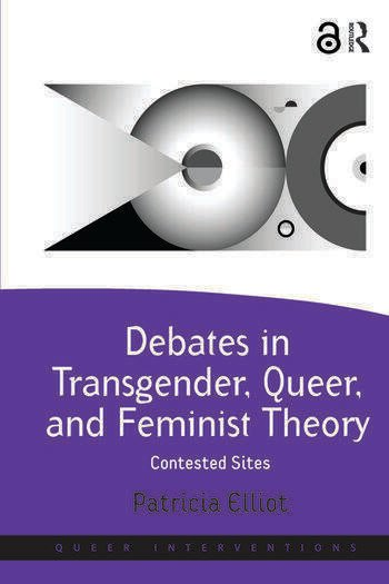 Debates in Transgender, Queer, and Feminist Theory Contested Sites book cover