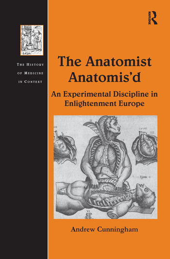 The Anatomist Anatomis'd An Experimental Discipline in Enlightenment Europe book cover