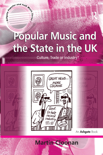 Popular Music and the State in the UK Culture, Trade or Industry? book cover
