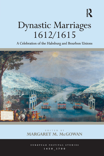 Dynastic Marriages 1612/1615 A Celebration of the Habsburg and Bourbon Unions book cover