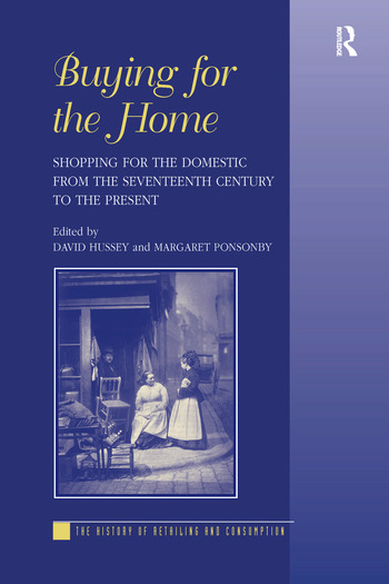 Buying for the Home Shopping for the Domestic from the Seventeenth Century to the Present book cover