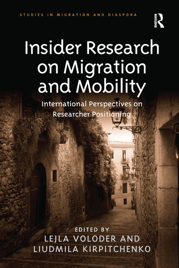 Insider Research on Migration and Mobility International Perspectives on Researcher Positioning book cover