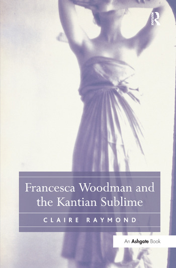 Francesca Woodman and the Kantian Sublime book cover