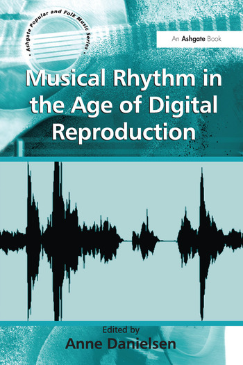 Musical Rhythm in the Age of Digital Reproduction book cover